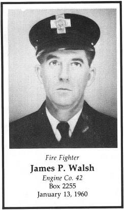 Fire Fighter James P. Walsh, Engine Company 42, LODD, January 13, 1960.