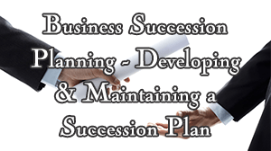 Business Succession Planning Course in Dubai - Developing and Maintaining a Succession Plan