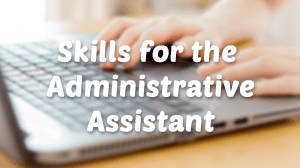 Skills for the Administrative Assistant Course in Dubai