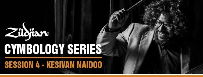 Zildjian Cymbology Series ft Kesivan Naidoo