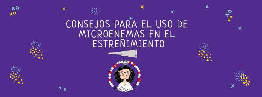 Consejos para el uso de microenemas en el estreñimiento