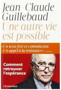 Guillebaud - Une autre vie est possible