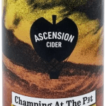 Ascension Cider – Champing At The Pit