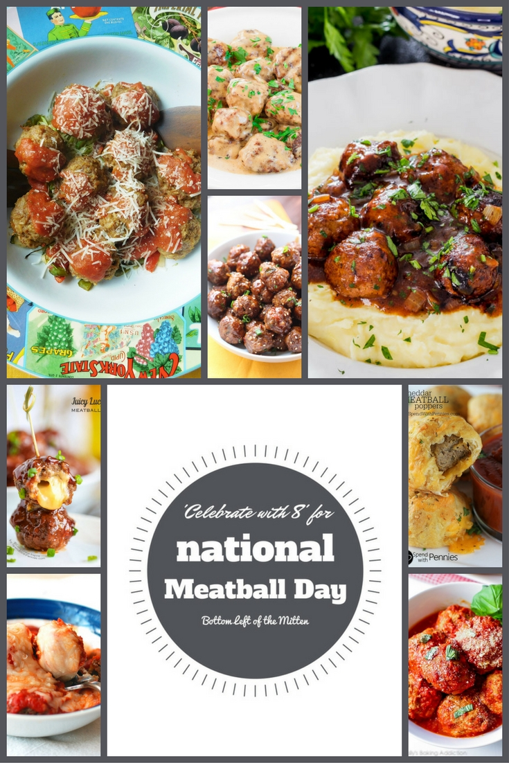 'Celebrate with 8' for National Meatball Day | Bottom Left of the Mitten #meatball #meatballrecipe