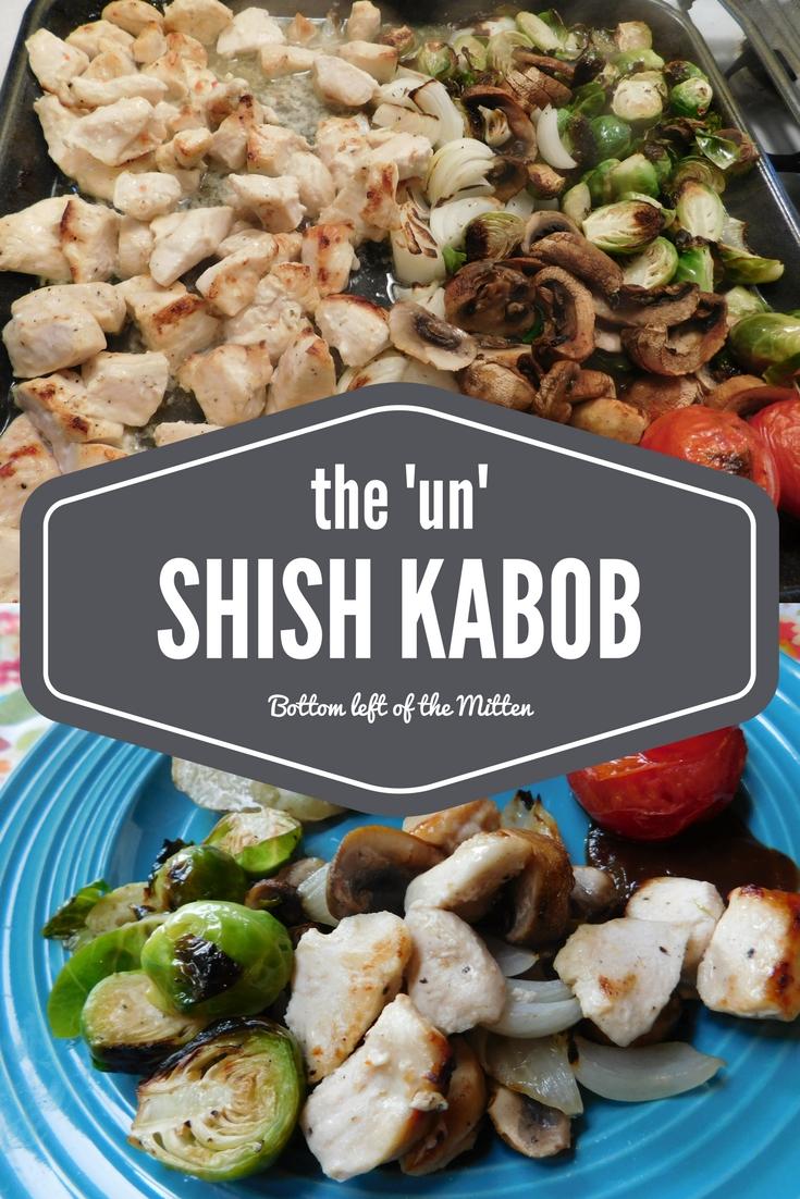 The 'Un' Shish Kabob   Bottom Left of the Mitten #chicken #chicheknrecipe