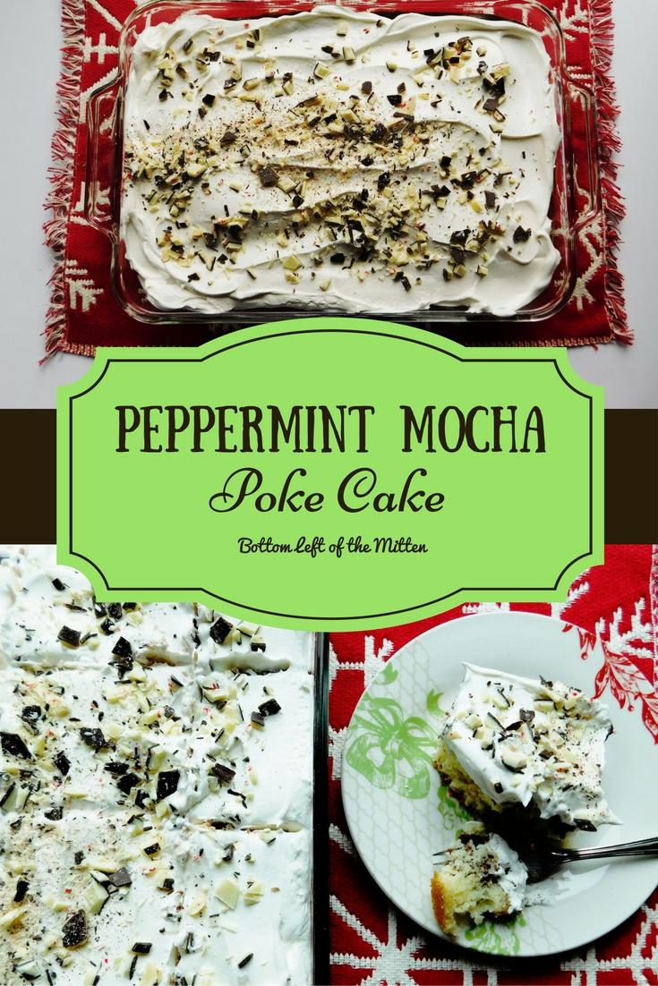 Peppermint Mocha Poke Cake | Bottom Left of the Mitten #christmas #peppermintmocha