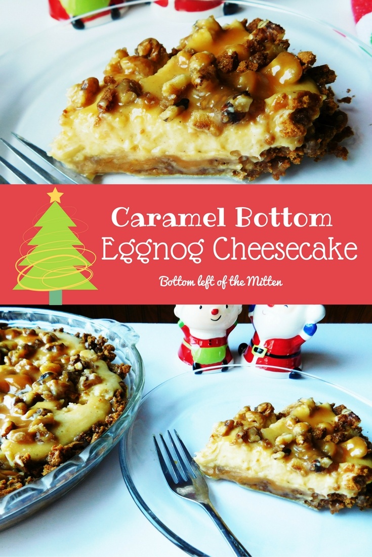 Caramel Bottom Eggnog Cheesecake from Bottom Left of the Mitten #christmas #eggnog