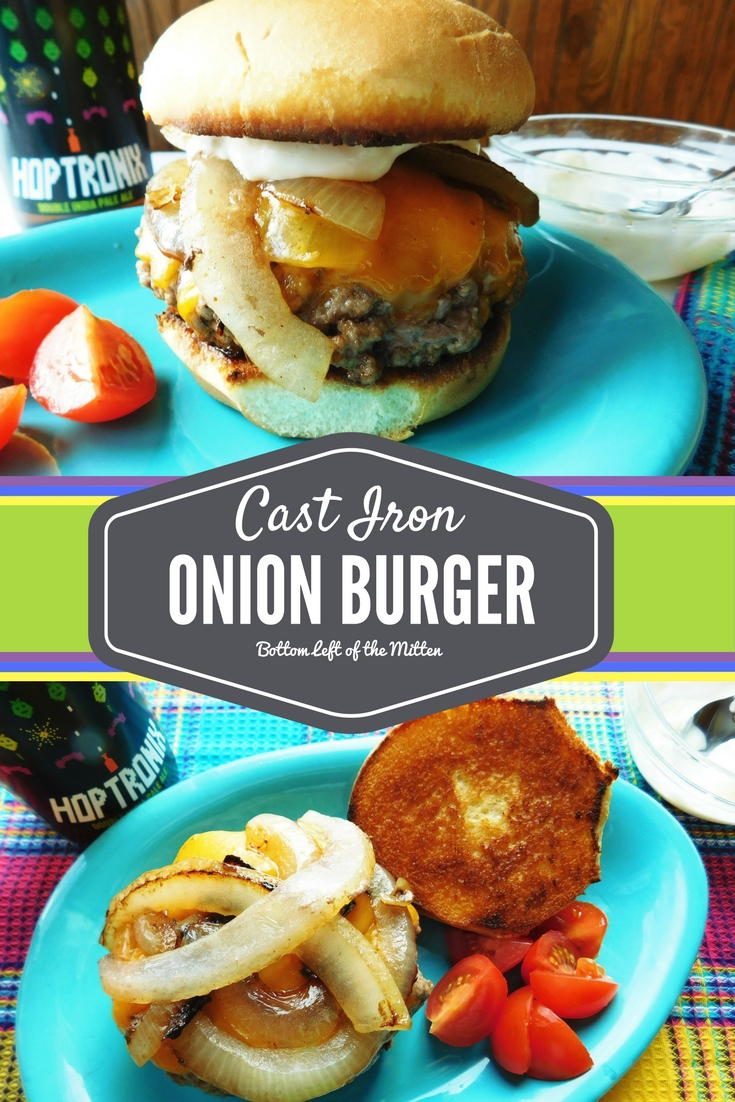 Cast Iron Onion Burgers | Bottom Left of the Mitten #nationalburgermonth #burgerrecipe #onionburger