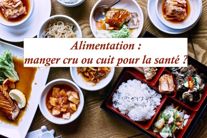 Alimentation : cru et cuit pour la santé ?