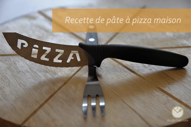 Recette de pâte à pizza maison | BouffeTIME!