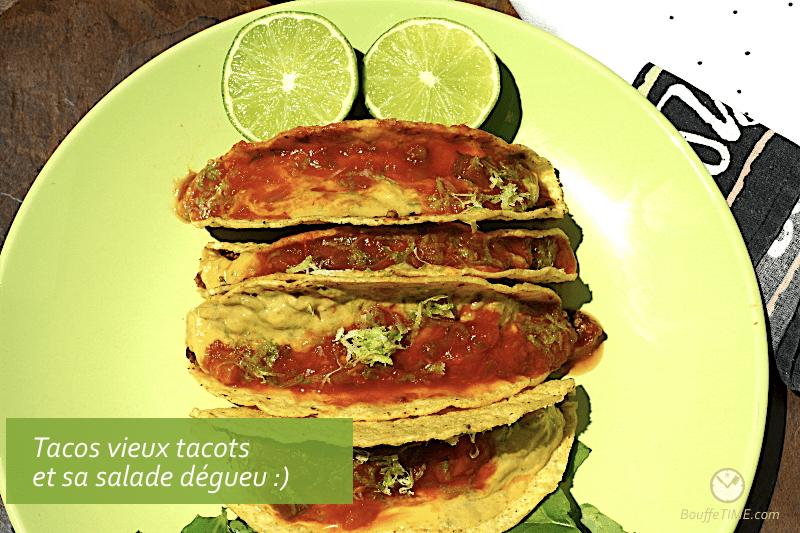 Ma recette de tacos vieux tacots et sa salade dégueu -) | BouffeTIME!