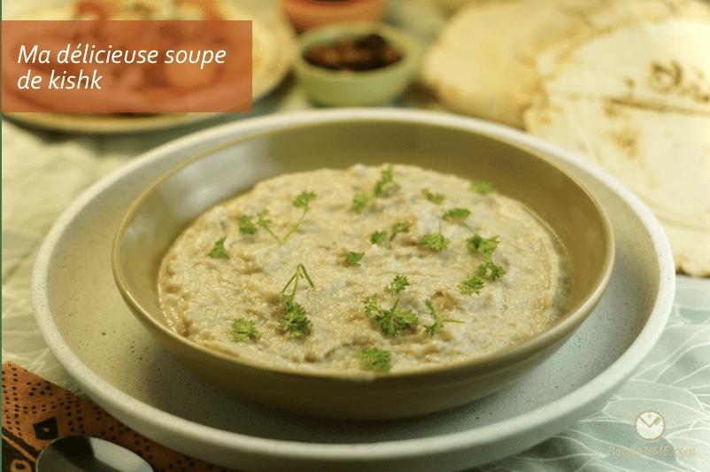 Ma délicieuse soupe de kishk | BouffeTIME!