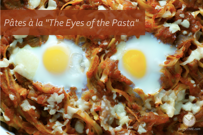 Recette de pâtes à la The Eyes of the Pasta | BouffeTIME!
