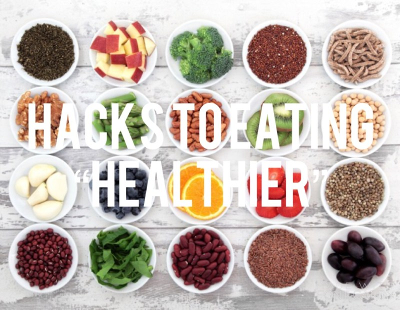"BLOGMAS DAY 6: Hacks To Eating ""Healthier"""