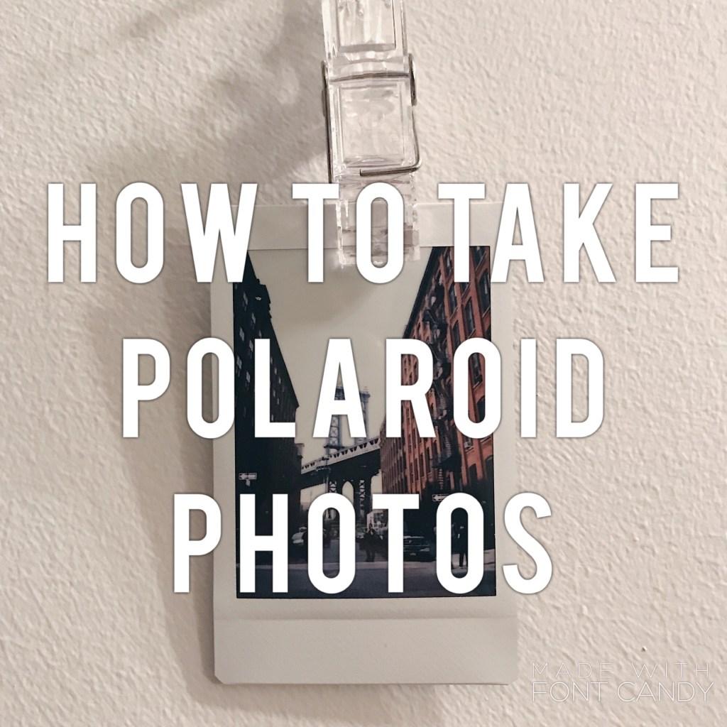 BLOGMAS DAY 7: How To Take Polaroid Photos