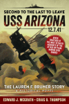 Book Review: Second to the Last to Leave, USS Arizona 12.7.41 The Lauren F. Bruner Story