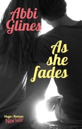 As she fades – Abbi Glines