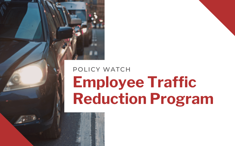 Policy Watch - Employee Traffic Reduction Program