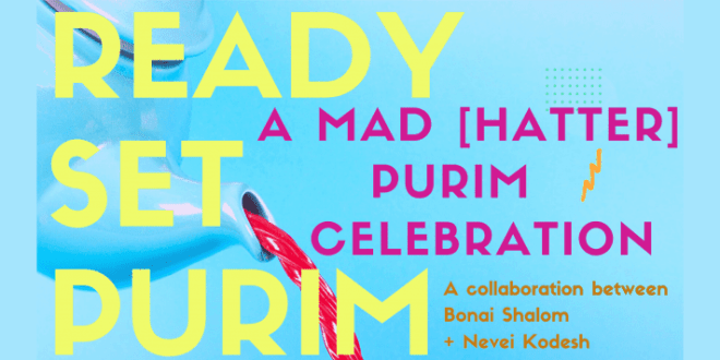 A Mad (Hatter) Purim Celebration with Bonai Shalom and Nevei Kodesh