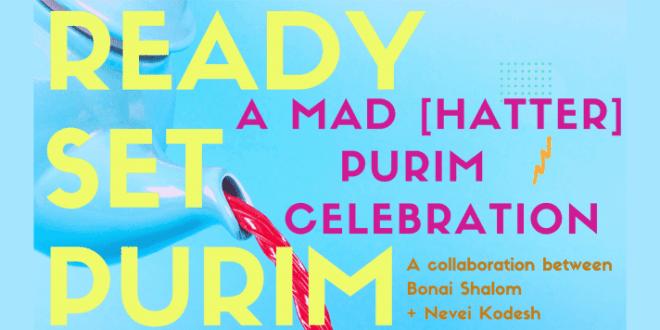 A Mad (Hatter) Purim Celebration with Bonai Shalom and Nevei Kodesh
