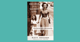 "A Story from Rivvy Neshama's Award-Winning Book, ""Recipes for a Sacred Life: True Stories and a Few Miracles"""