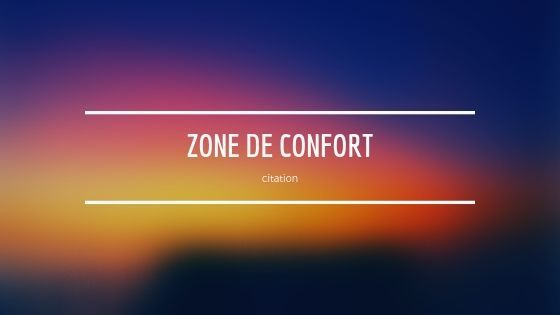zone de confort citation inspirante