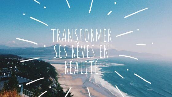 Transformer ses rêves en réalité