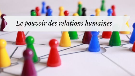 puissance des relations humaines
