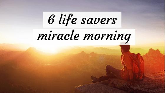 6 life savers miracle morning