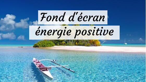 fond d'écran énergie positive