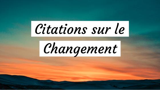 Citation Sur Le Changement Pour Méditer Boulevard Du Succès