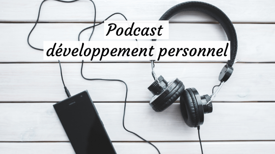 podcast developpement personnel
