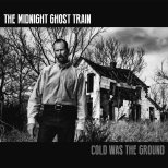 the-midnight-ghost-train-cold-was-the-ground