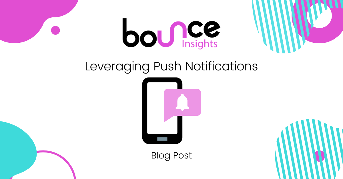 Bounce Insights Leveraging Push Notifications for Market Research Blog Post Cover Image
