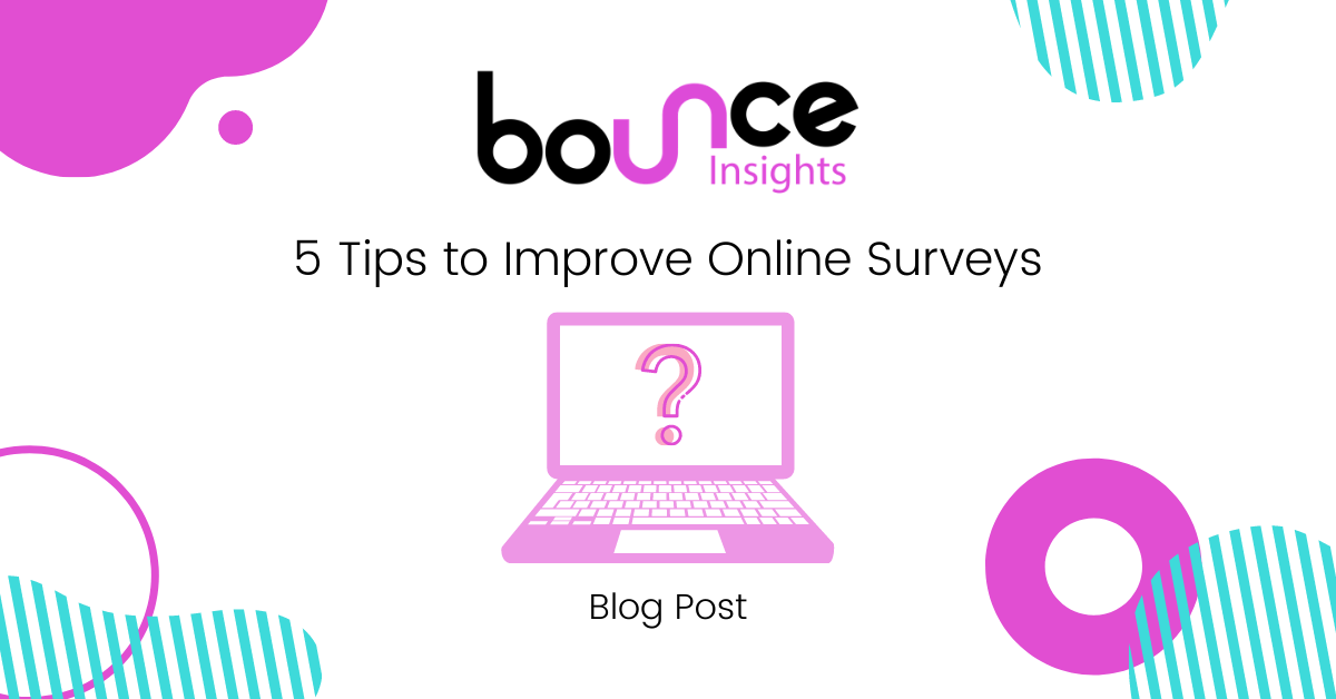 Bounce Insights 5 Tips for Researchers to Improve Online Survey Quality Blog Cover Image