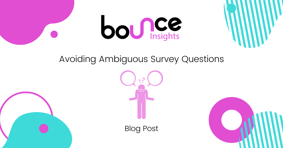 Bounce Insights Avoiding Ambiguous Survey Questions Blog Post Featured Image v1 1