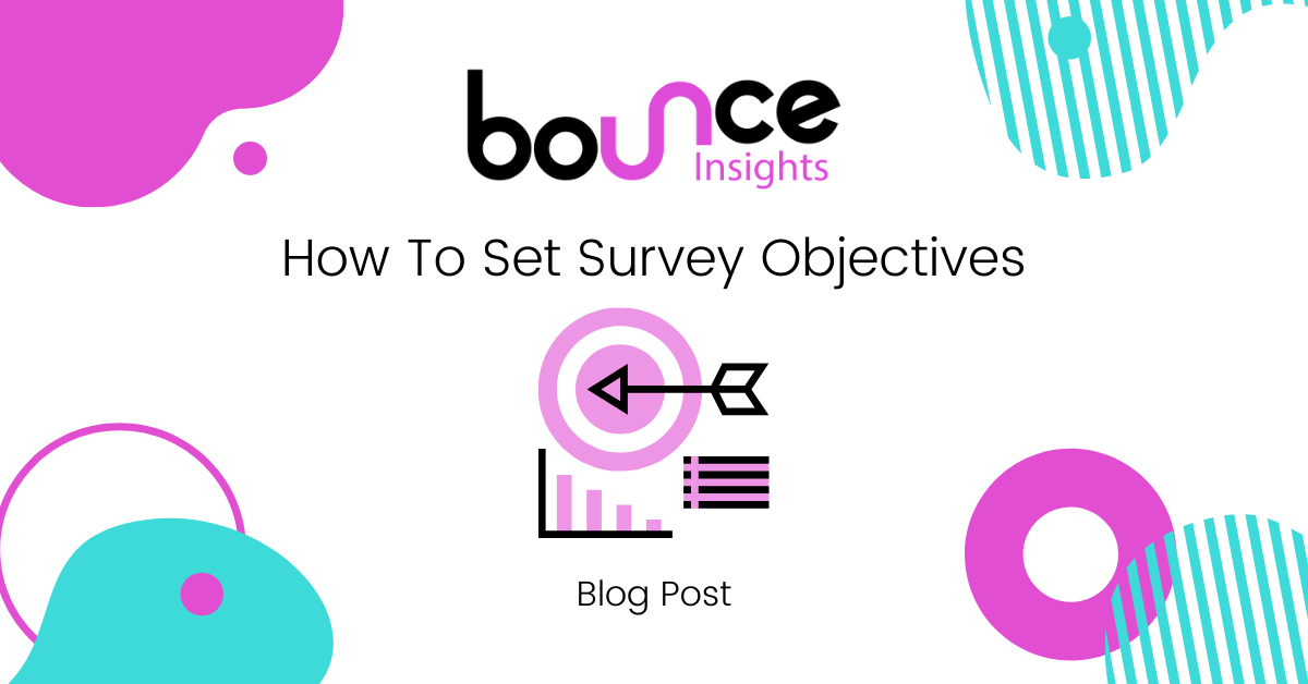 Bounce Insights How To Set Survey Objectives Blog Post Cover Image