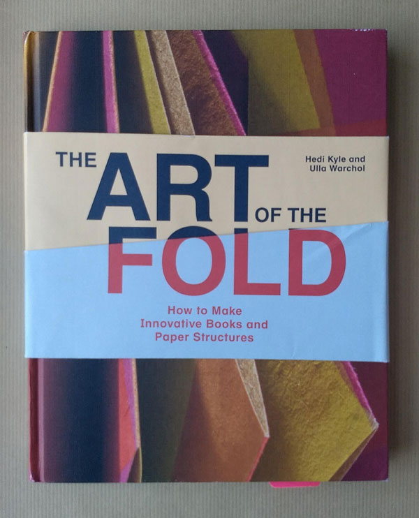 The Art Of The Fold by Hedi Kyle and Ulla Warchol