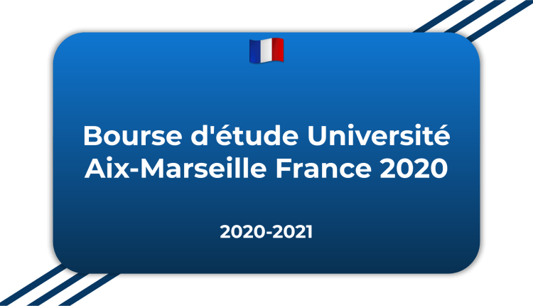 Bourse d'étude Université Aix-Marseille France 2020