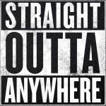 StraightOuttaAnywhere