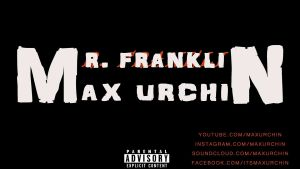Max Urchin & Mr. Franklin (Audio)