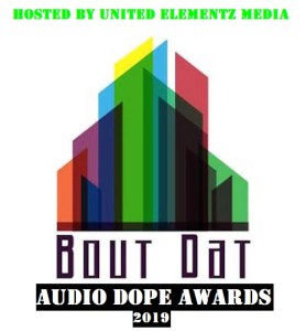 On The Line: Bout Dat Online's #AudioDopeAwards 2019 nominees (Hosted by United Elementz Media)!!!