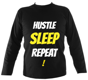 Hustle Sleep Repeat!