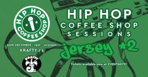 Events – Hip-Hop Coffee Shop Sessions: Jersey #2 @ Krafty J's + CAGED D&B After Party @ ROJO's (Dec. 20th)!!!