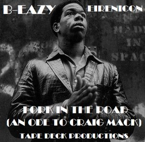 AUDIO DOPE: B-Eazy & Eirenicon – Fork in The Road (An Ode to Craig Mack) (Stream + Download)