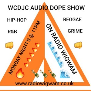 On The Line: WCDJC's 'Audio Dope Show' returns this Monday night on Radio WIGWAM!!!