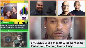 BIG MEECH gets Sentence Reduced! KANYE WEST Bugs Out, POOH SHIESTY Jailed, DR. DRE & JIMMY IOVINE Plan school!