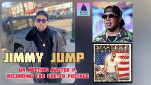 Jimmy Jump On Meeting Master P & Days Later Recording For No Limit Records Ghetto Postage Album!