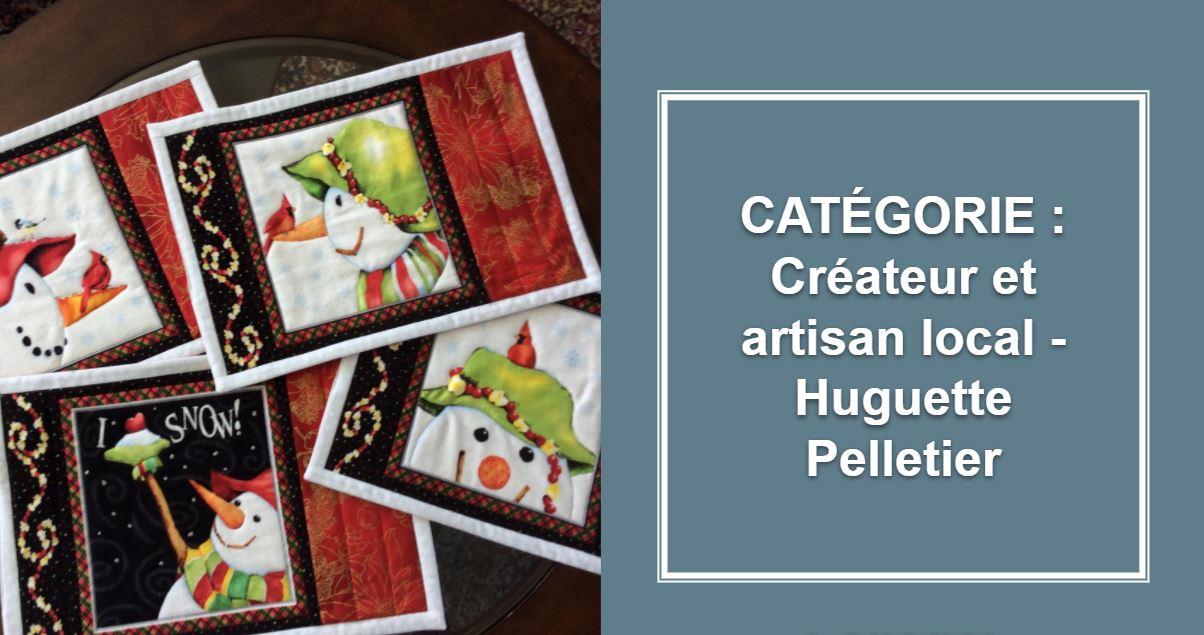 CRÉATEUR & ARTISAN : Huguette Pelletier