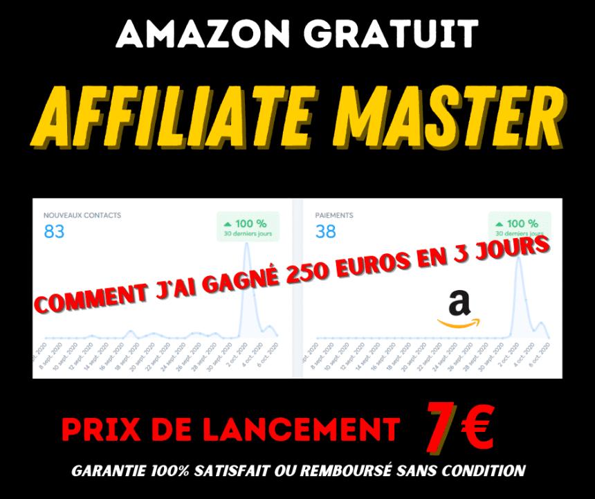 Affiliate Master = Machine à Cash + Amazon gratuit